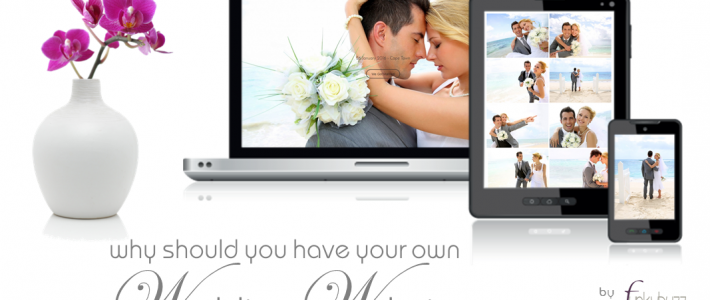 Why should you have your own personal Wedding Website